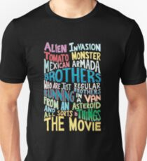 ALIEN INVASION TOMATO MONSTER MEXICAN ARMADA BROTHERS WHO ARE JUST REGULAR BROTHERS RUNNING IN A VAN FROM AN ASTEROID AND ALL SORTS OF THINGS THE MOVIE  Slim Fit T-Shirt
