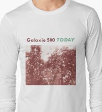 Galaxie 500 - Today Long Sleeve T-Shirt