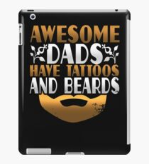 Awesome Dads Have Tattoos and Beards iPad Case/Skin