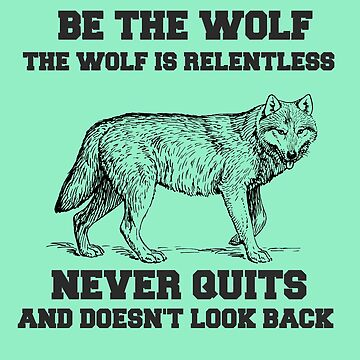 Be the Wolf by VentureDesign