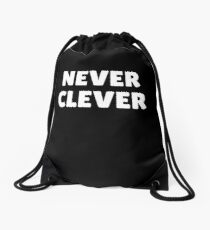 NEVER CLEVER Drawstring Bag