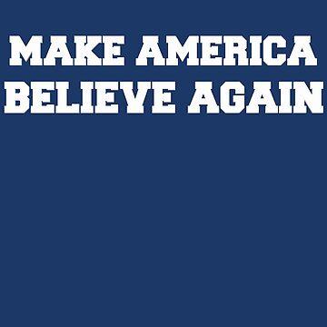 Make America Believe Again by VentureDesign