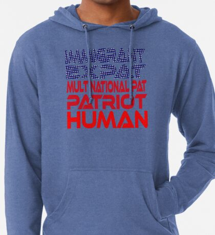 Multinational Thoughts on Our Patriotism: Immigrant Lightweight Hoodie