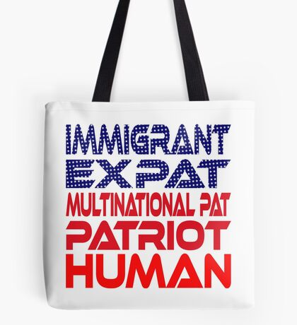 Multinational Thoughts on Our Patriotism: Immigrant Tote Bag