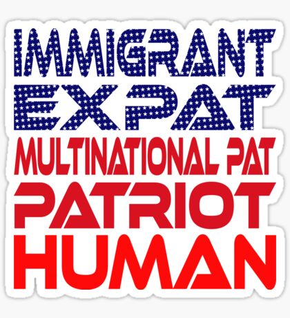 Multinational Thoughts on Our Patriotism: Immigrant Sticker