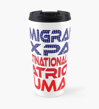 Multinational Thoughts on Our Patriotism: Immigrant Travel Mug