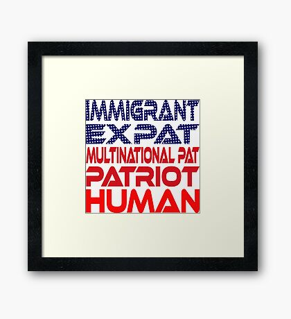 Multinational Thoughts on Our Patriotism: Immigrant Framed Print