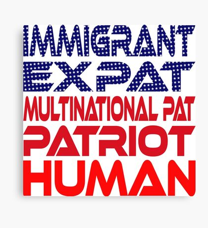 Multinational Thoughts on Our Patriotism: Immigrant Canvas Print