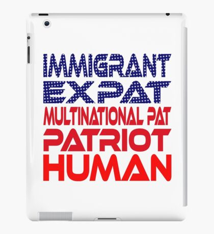 Multinational Thoughts on Our Patriotism: Immigrant iPad Case/Skin