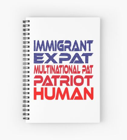 Multinational Thoughts on Our Patriotism: Immigrant Spiral Notebook