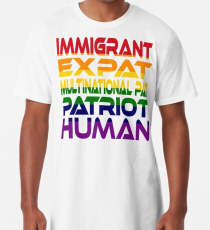 Multinational Thoughts on Our Patriotism: Immigrant (Rainbow) Long T-Shirt