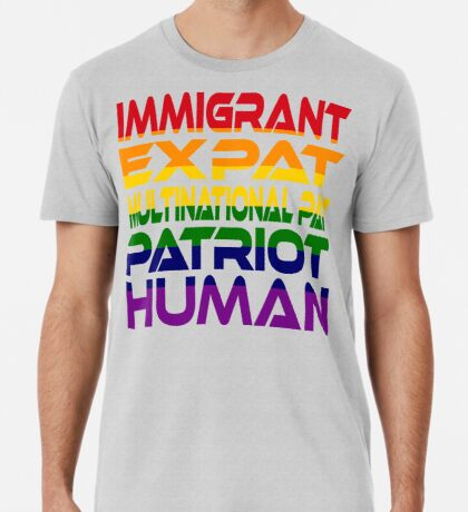 Multinational Thoughts on Our Patriotism: Immigrant (Rainbow) Men's Premium T-Shirt