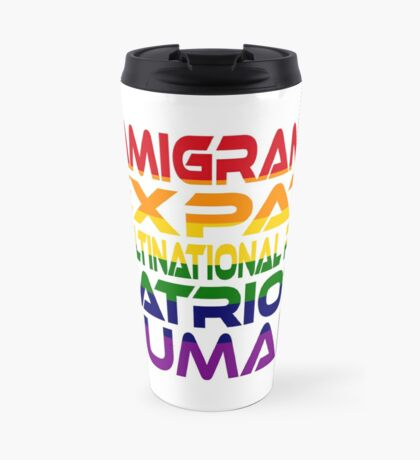 Multinational Thoughts on Our Patriotism: Immigrant (Rainbow) Travel Mug