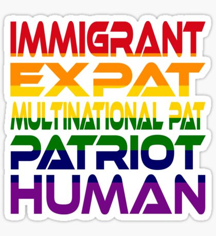 Multinational Thoughts on Our Patriotism: Immigrant (Rainbow) Sticker