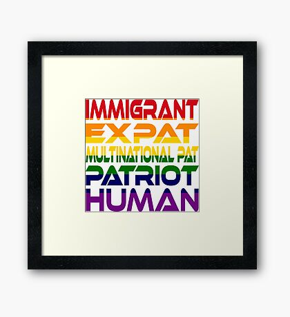Multinational Thoughts on Our Patriotism: Immigrant (Rainbow) Framed Print