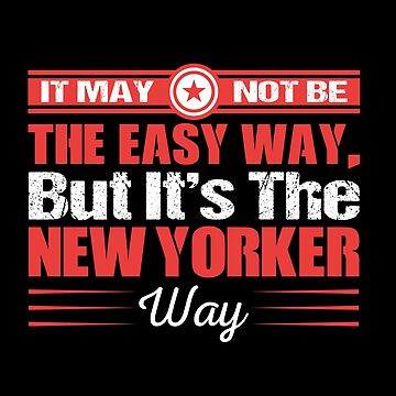 It May Not The Easy way But it's The New Yorker Way by MusicReadingSav