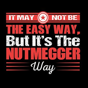 It May Not Be The Easy Way But it's The Nutmegger Way by MusicReadingSav