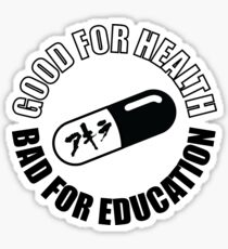 Akira Pill - Good For Health, Bad For Education  Sticker