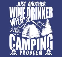 Just Another Wine Drinker With A Camping Problem | Unisex T-Shirt