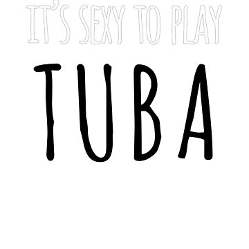 It's Sexy to Play Tuba! by sensiblepony