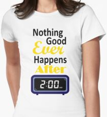 Nothing good ever happens after 2 am Women's Fitted T-Shirt