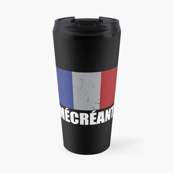 French Infidel MECREANT FRANCAIS word with France flag GRUNGE black, white, red and blue on black background HD HIGH QUALITY Travel Mug