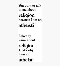 Atheist (Religion) Photographic Print