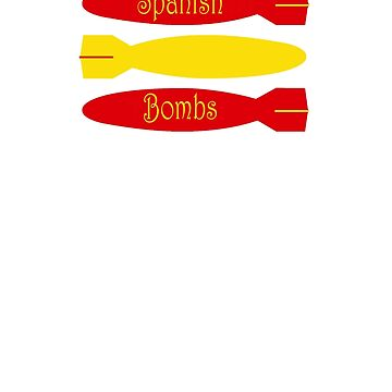 Spanish Bombs by Ch1ckenMan