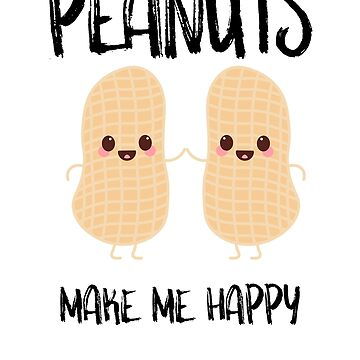 Peanuts Make Me Happy by SusurrationStud