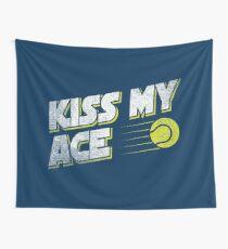 Kiss My Ace Tennis Pun - Funny Tennis Quote Gift Wandbehang