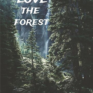 Love the Forest by VentureDesign