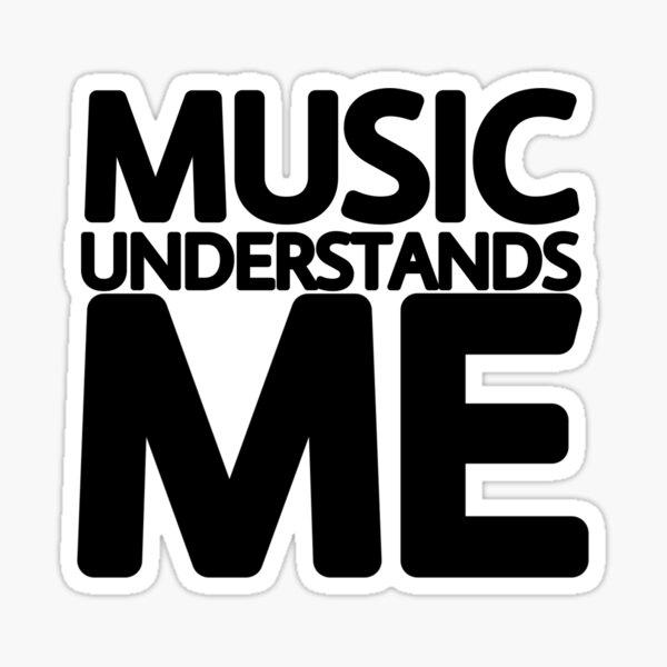 music understands me Sticker