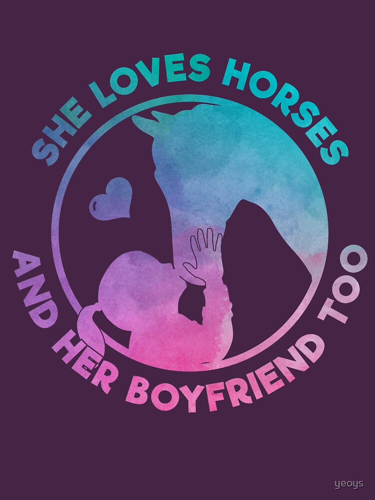 She Loves Horses And Her Boyfriend Too - Funny Horse Quote Gift von yeoys