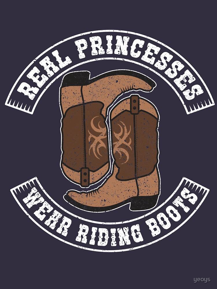 Real Princesses Wear Riding Boots - Funny Horse Quote Gift von yeoys