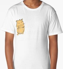 You either like hamsters...or you're wrong! Long T-Shirt