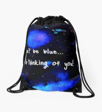 Don't be blue... Drawstring Bag