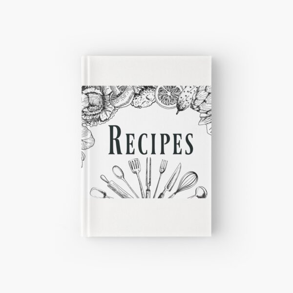Recipes Book In Black And White Journal and Notebook Only Hardcover Journal