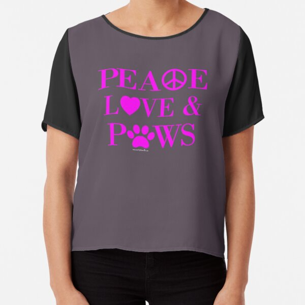 Peace, Love & Paws Neon Pink Dog Slogan Gifts for Dog Lovers Chiffon Top