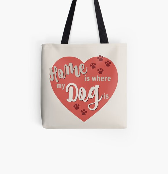Home Is Where My Dog Is Red Dog Slogan Gifts for Dog Lovers All Over Print Tote Bag
