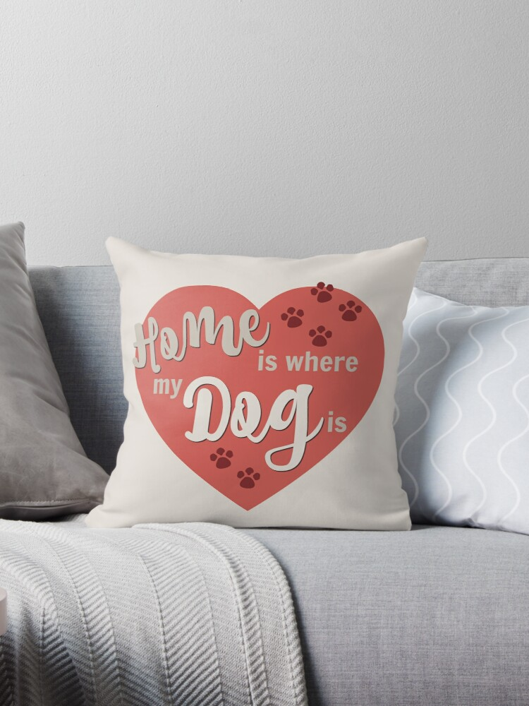 Home Is Where My Dog Is Red Dog Slogan Gifts for Dog Lovers by ScruffyLT