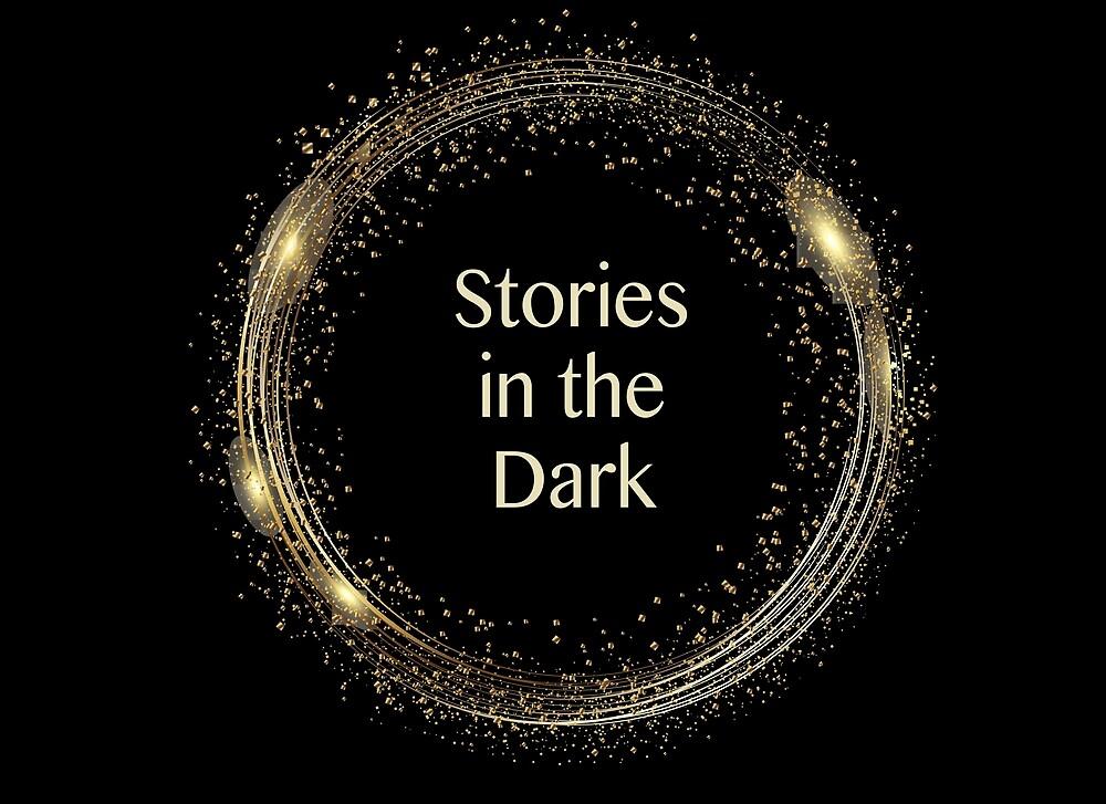 Stories in the Dark by gsawe