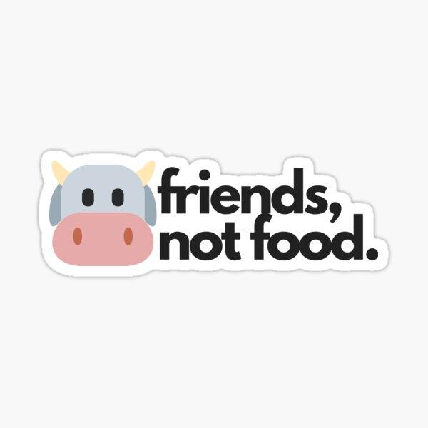 Friends, Not Food Sticker