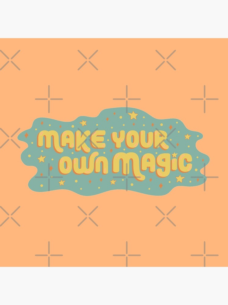 Make Your Own Magic by doodlebymeg