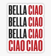 Bella Ciao Bella Ciao Bella Ciao Ciao Ciao Sticker