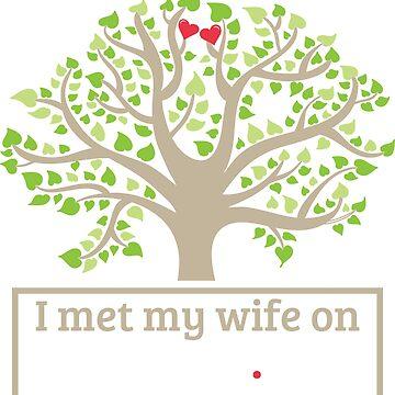I Met My Wife On Ancestry by WorldOfTeesUSA