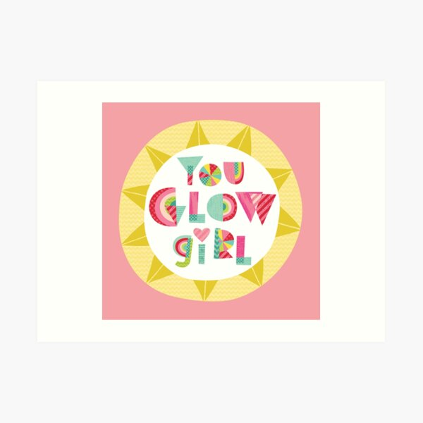 You Glow Girl Art Print