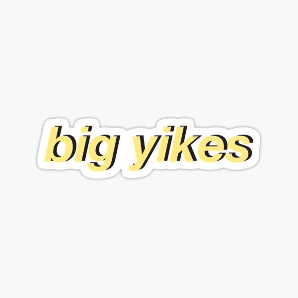 big yikes Sticker