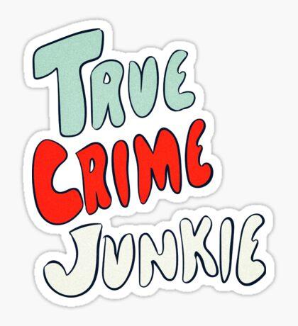 True Crime Junkie Handlettered Script Red White and Blue Sticker
