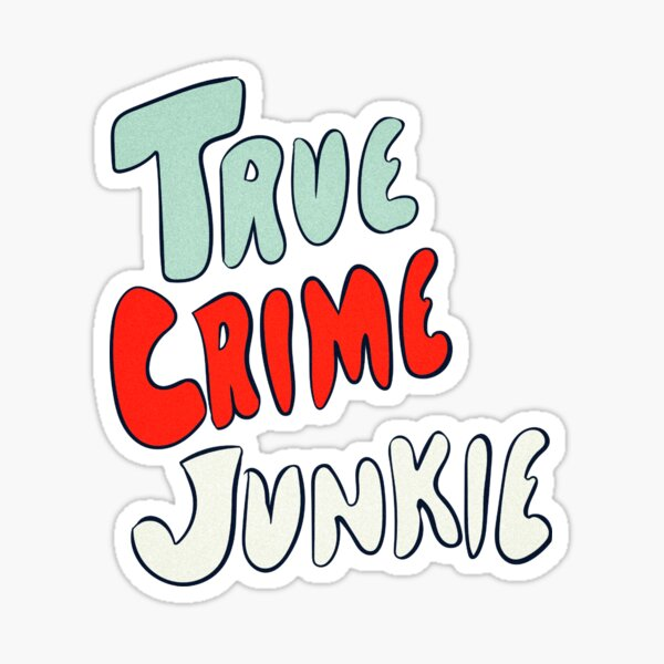 True Crime Junkie Handlettered Script Red White and Blue Sticker