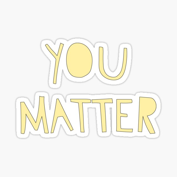 you matter graphic Sticker
